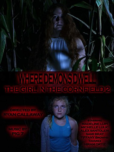 Where Demons Dwell: The Girl in the Cornfield 2 on Amazon Prime Instant Video UK