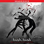 Hush, Hush: Hush, Hush Trilogy, Book 1 (       UNABRIDGED) by Becca Fitzpatrick Narrated by Caitlin Greer
