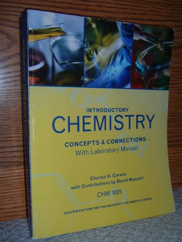 Introductory Chemistry Concepts & Connections (University of North Florida Custom Edition) (Introductory Chemistry C