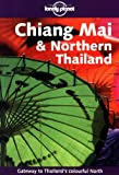 Joe Cummings Chiang Mai and Northern Thailand (Lonely Planet Regional Guides)