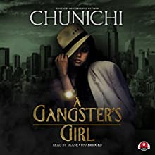 A Gangster's Girl: Gangster's Girl, Book 1 Audiobook by  Chunichi Narrated by  iiKane