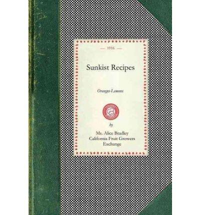 -sunkist-recipes-oranges-lemons-bradley-alice-author-paperback-2007