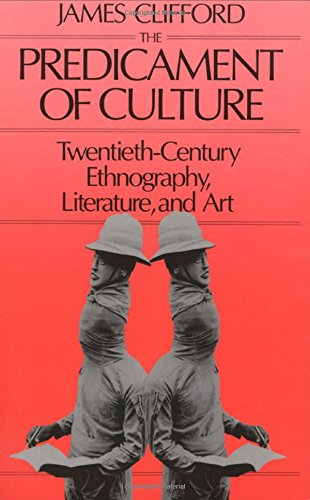 The Predicament of Culture: Twentieth-Century...