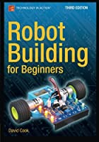 Robot Building for Beginners, 3rd Edition Front Cover