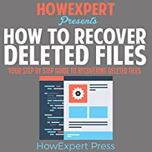 How to Recover Deleted Files: Your Step-by-Step Guide to Recovering Deleted Files Audiobook by  HowExpert Press Narrated by Shane Radliff