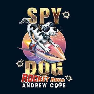 Spy Dog: Rocket Rider Audiobook