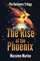 The Rise of the Phoenix: The Daimones Trilogy, Vol. 3 (Volume 3)
