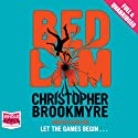 Bedlam Audiobook by Christopher Brookmyre Narrated by Angus King