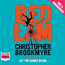 Bedlam (       UNABRIDGED) by Christopher Brookmyre Narrated by Angus King