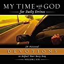 My Time With God for Daily Drives: Vol. 6: 20 Personal Devotions to Refuel Your Day Audiobook by  Thomas Nelson, Inc Narrated by Molly Stewart