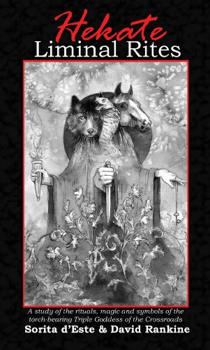 David Rankine - Hekate Liminal Rites - A historical study of the rituals, spells and magic of the Torch-bearing Triple Goddess of the Crossroads