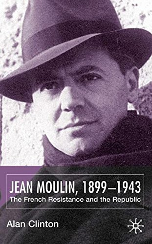 Jean Moulin, 1899 - 1943: The French Resistance and the Republic