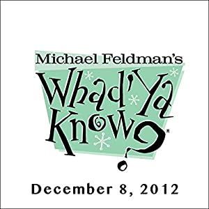 Whad'Ya Know?, Tammy Baldwin and David Haskell, December 08, 2012 | [Michael Feldman]