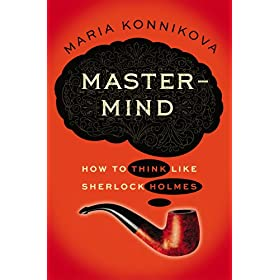 Learn more about the book, Mastermind: How to Think Like Sherlock Holmes