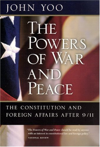 The Powers of War and Peace: The Constitution and Foreign...