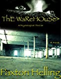 The Warehouse (A Psychological Thriller--Book 1)