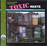 img - for Environmental Awareness: Toxic Waste by Snodgrass, Mary Ellen, James, Jody, Wolanin, Janet (August 1, 1991) Hardcover book / textbook / text book