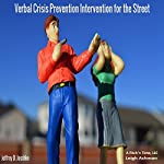 Verbal Crisis Prevention: Intervention for the Street | Jeffrey Jeschke