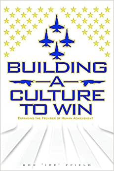 Building A Culture To Win: Expanding The Frontier Of Human Achievement