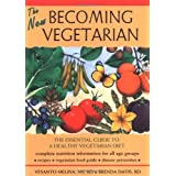 The New Becoming Vegetarian: The Essential Guide To A Healthy Vegetarian Diet ~ Brenda Davis