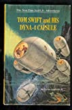 Tom Swift and his Dyna-4 capsule (His The new Tom Swift, Jr., adventures, 31)