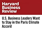 U.S. Business Leaders Want to Stay in the Paris Climate Accord | Andrew Winston