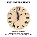 The Poetry Hour, Volume 12: Time for the Soul | Robert Louis Stevenson,Thomas Hardy