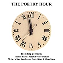 The Poetry Hour, Volume 12: Time for the Soul Audiobook by Robert Louis Stevenson, Thomas Hardy Narrated by Ghizela Rowe, Richard Mitchley