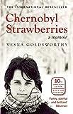 Vesna Goldsworthy Chernobyl Strawberries