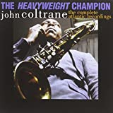 The Heavyweight Champion - The Complete Atlantic Recordings