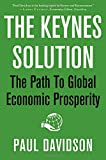 The Keynes Solution: The Path to Global Economic Prosperity