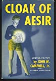 Cloak of Aesir (Classics of Science Fiction) (0883553597) by Campbell, John Wood