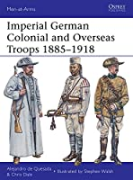 Imperial German Colonial and Overseas Troops 18851918 (Men-at-Arms)