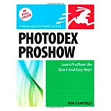 Photodex ProShow: Visual QuickStart Guide (Visual QuickStart Guides)by Jon Canfield