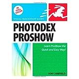 Photodex ProShow: Visual QuickStart Guide (Visual QuickStart Guides)by Jon Canfield