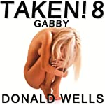 Taken! 8: The Taken! Series of Short Stories | Donald Wells