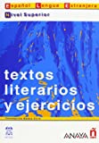 img - for Textos literarios y ejercicios. Nivel Superior (Spanish Edition) book / textbook / text book