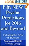 Fifty NEW Psychic Predictions for 201...