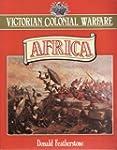 Victorian Colonial Warfare: Africa :...