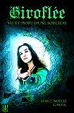 Giroflée: Vie et mort d'une sorcière