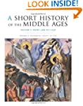 A Short History of the Middle Ages, V...