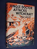 Jungle Doctor Attacks Witchcraft (0853640556) by White, Paul