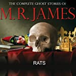 Rats: The Complete Ghost Stories of M R James | Montague Rhodes James