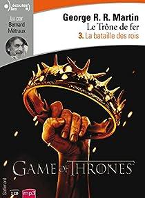 Le Tr�ne de fer, tome 3 : La Bataille des rois par Martin