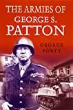 The Armies of George S. Patton (185409484X) by George Forty