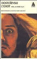 L'Idiot vol. 2 (livres III et IV) (nouvelle traduction)