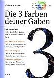 Die 3 Farben deiner Gaben - Christian A. Schwarz