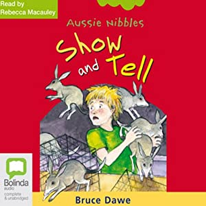 Show and Tell: Aussie Nibbles Audiobook