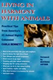 Living in Harmony With Animals: Practical Tips from America's #1 Animal Rights Columnist (1570670854) by Carla Bennett