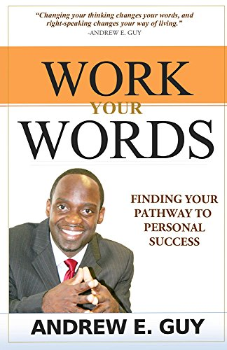 Work Your Words: Finding Your Pathway To Personal Success
